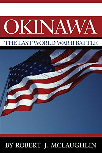 9780595236817: Okinawa: The Last World War II Battle