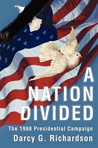 9780595236992: A Nation Divided: The 1968 Presidential Campaign