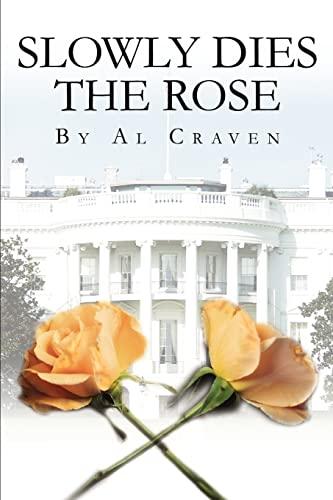 Slowly Dies the Rose: Al Craven