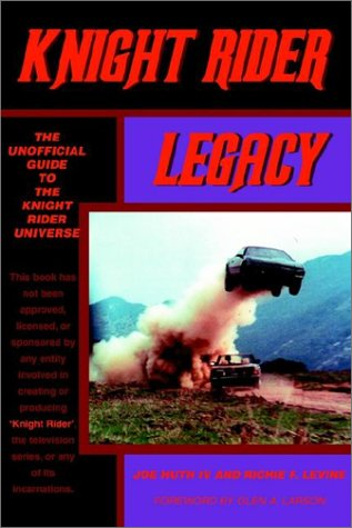 9780595239108: Knight Rider Legacy: The Unofficial Guide to the Knight Rider Universe