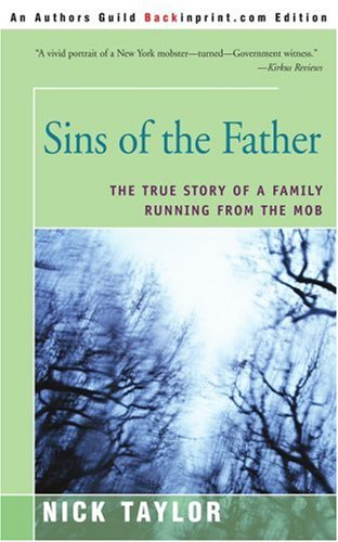 9780595240678: Sins of the Father: The True Story of A Family Running From the Mob