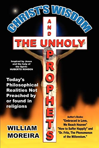 9780595240722: Christ's Wisdom and the Unholy Prophets
