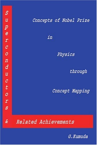 9780595241194: Superconductors & Related Achievements: Concepts of Nobel Prize in Physics through Concept Mapping