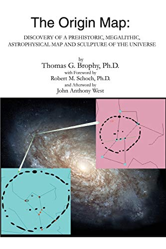 9780595241224: The Origin Map: Discovery of a Prehistoric, Megalithic, Astrophysical Map and Sculpture of the Universe