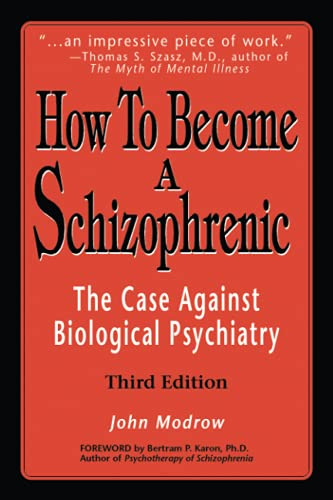 9780595242993: How to Become a Schizophrenic: The Case Against Biological Psychiatry