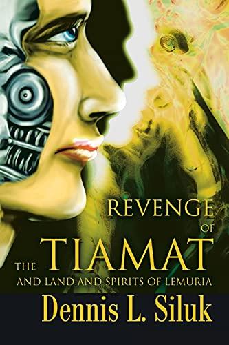 Revenge of the Tiamat And Land and Spirits of Lemuria Spanish Edition: Dennis Siluk