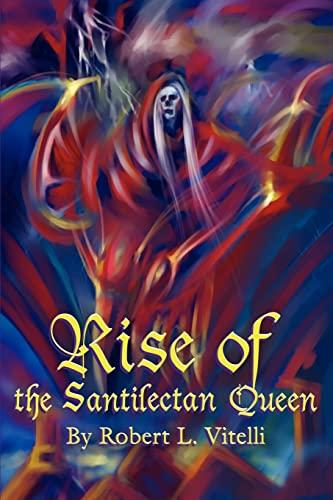 9780595243396: Rise of the Santilectan Queen