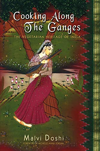 9780595244225: Cooking Along the Ganges: The Vegetarian Heritage of India