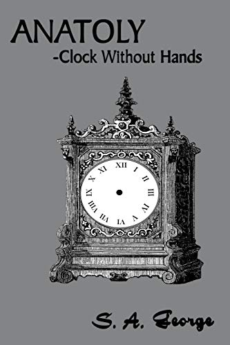 Anatoly -Clock Without Hands Spanish Edition: S. George