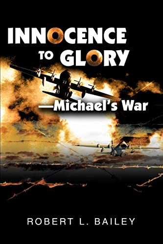 Innocence To Glory-Michael's War (9780595244881) by Bailey, Robert
