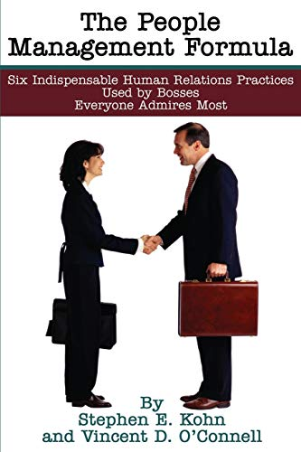 9780595244980: The People Management Formula: Six Indispensable Human Relations Practices Used by Bosses Everyone Admires Most
