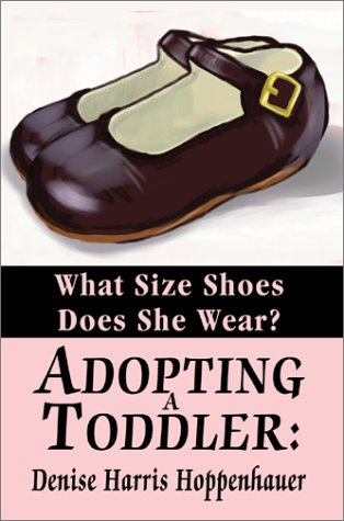 9780595245345: Adopting A Toddler: :What Size Shoes Does She Wear?
