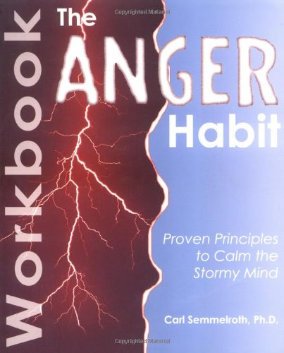 9780595245628: The Anger Habit Workbook: Proven Principles to Calm the Stormy Mind