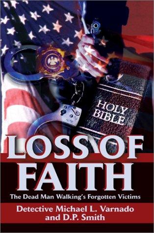 9780595245925: Loss of Faith: The Dead Man Walking's Forgotten Victims