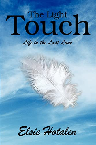 The Light Touch Life in the Last Lane Spanish Edition: Elsie Hotalen