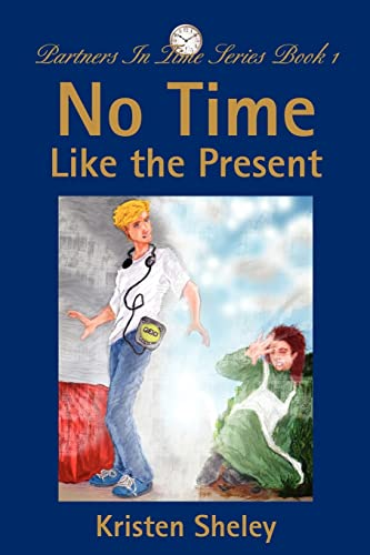 9780595246878: No Time Like the Present (Partners in Time, Book 1)