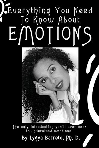 Everything You Need To Know About EMOTIONS: Lygya Barreto