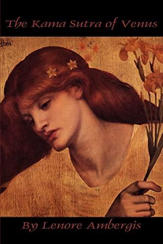 The Kama Sutra of Venus: Lenore Ambergis