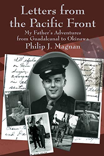 9780595249367: Letters from the Pacific Front: My Father's Adventures from Guadalcanal to Okinawa