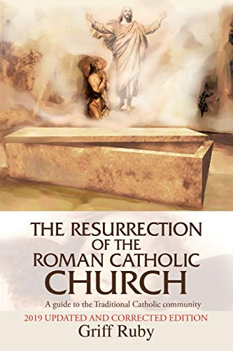 9780595250189: The Resurrection of the Roman Catholic Church: A guide to the Traditional Roman Catholic movement
