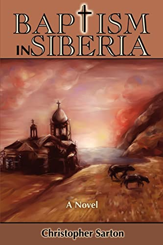 9780595250851: Baptism in Siberia: A Novel