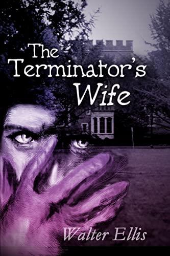 The Terminators Wife: Walter Ellis