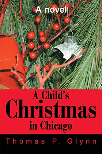 9780595251162: A Child's Christmas in Chicago: A novel