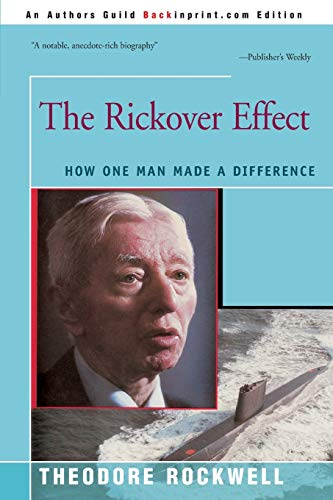 9780595252701: The Rickover Effect: How One Man Made A Difference