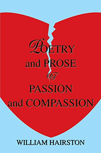 9780595256297: Poetry and Prose of Passion and Compassion