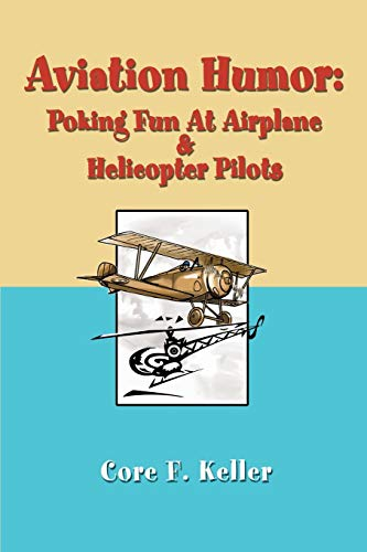 9780595256310: Aviation Humor: Poking Fun At Airplane & Helicopter Pilots