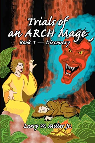 Trials of an ARCH Mage: Book 1-Discovery (0595257585) by Miller, Larry