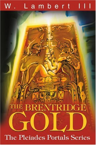 9780595257751: The Brentridge Gold: The Pleiades Portals Series