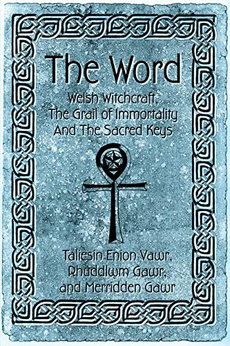 9780595258086: The Word: Welsh Witchcraft, The Grail of Immortality And The Sacred Keys