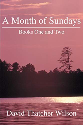 9780595258291: A Month of Sundays: Books One and Two