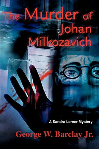 The Murder of Johan Milkozavich: A Sandra: Jr George W