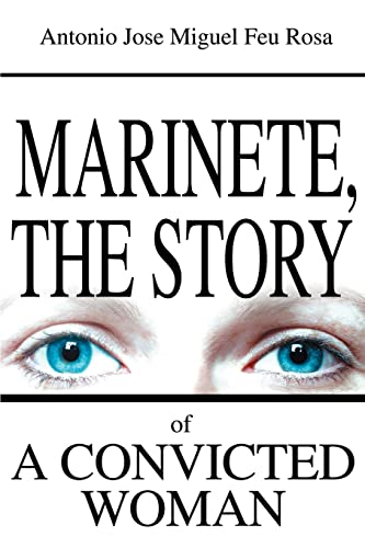 Marinete, the Story of a Convicted Woman The Story of a Coudemued Woman: Antonio Feu Rosa