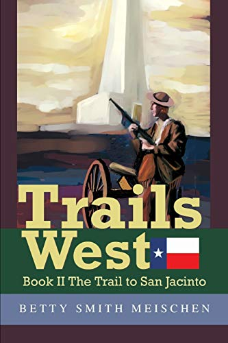 9780595258970: Trails West: Book II The Trail to San Jacinto