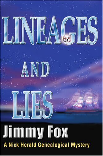 9780595258994: Lineages and Lies: A Nick Herald Genealogical Mystery