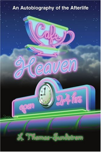 9780595259151: Cafe Heaven: An Autobiography of the Afterlife