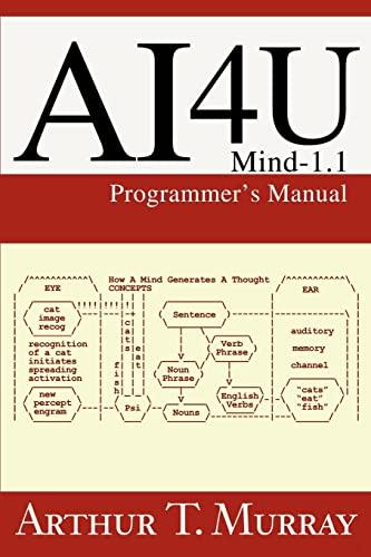 9780595259229: AI4U: Mind-1.1 Programmer's Manual