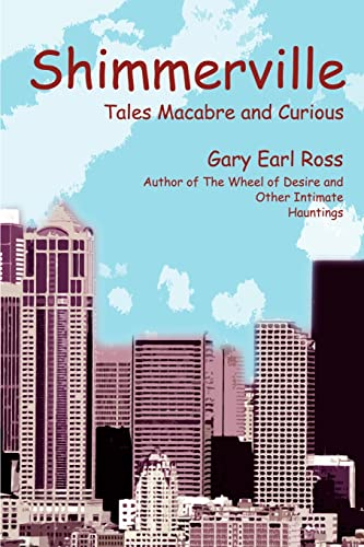 Shimmerville Tales Macabre and Curious: Gary Earl Ross