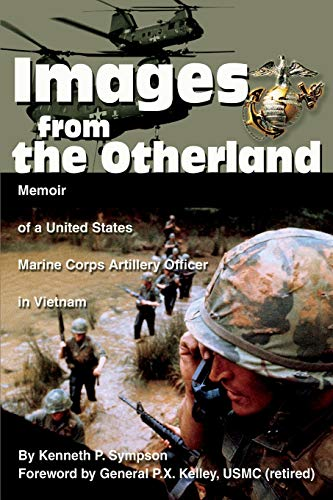 9780595259694: Images from the Otherland: Memoir of a United States Marine Corps Artillery Officer in Vietnam