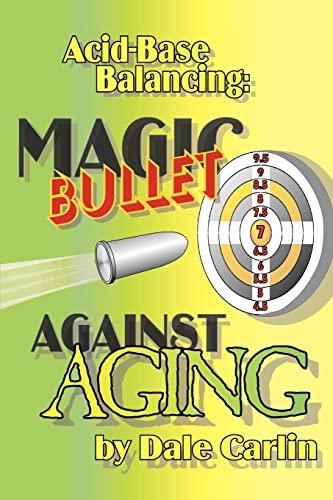 9780595260188: Acid-Base Balancing: Magic Bullet Against Aging