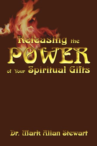 Releasing the Power of Your Spiritual Gifts: Mark Stewart