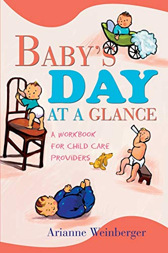 9780595261321: Baby's Day At A Glance: A Workbook For Child Care Providers