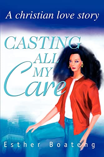 9780595262250: Casting All My Care: A christian love story