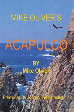 9780595262304: Mike Oliver's Acapulco