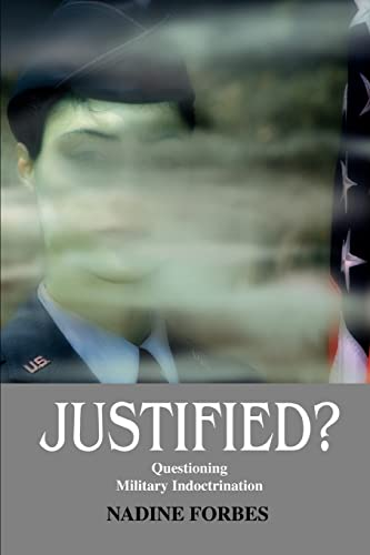 9780595262342: Justified?: Questioning Military Indoctrination