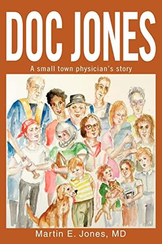 Doc Jones: A Small Town Physician S Story: Martin Jones