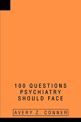 9780595262946: 100 Questions Psychiatry Should Face